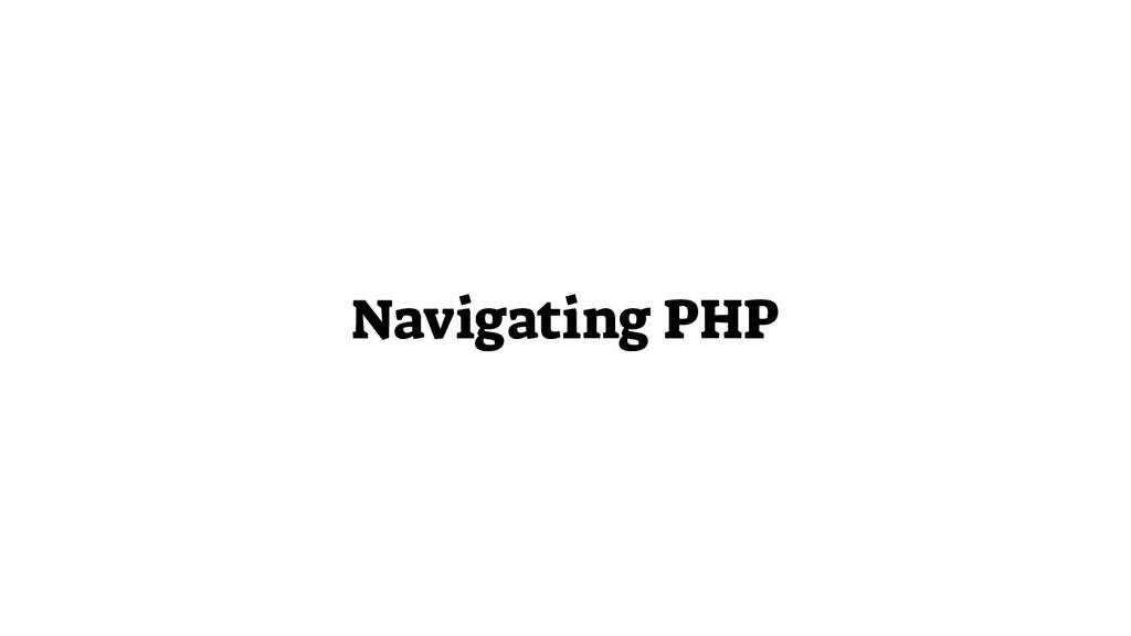 Navigating PHP