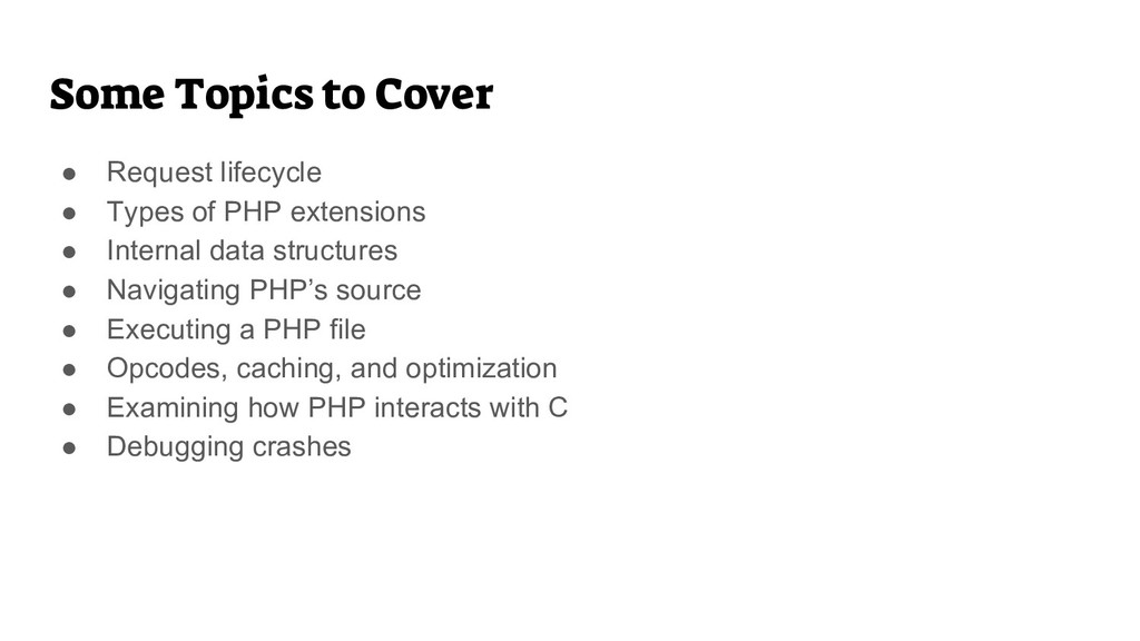 Some Topics to Cover ● Request lifecycle ● Type...