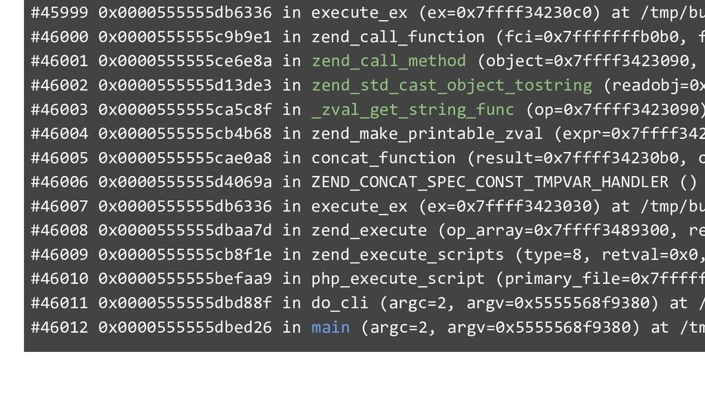 #45999 0x0000555555db6336 in execute_ex (ex=0x7...