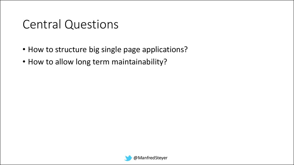 @ManfredSteyer Central Questions • How to struc...