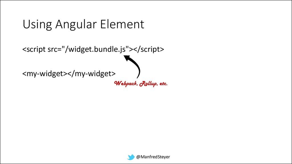 @ManfredSteyer Using Angular Element <script sr...