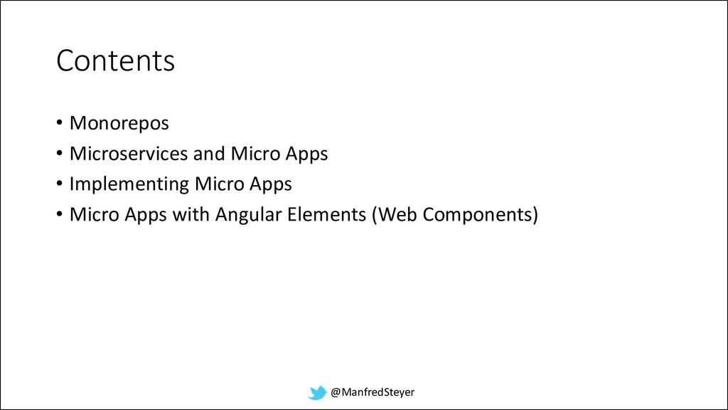 @ManfredSteyer Contents • Monorepos • Microserv...