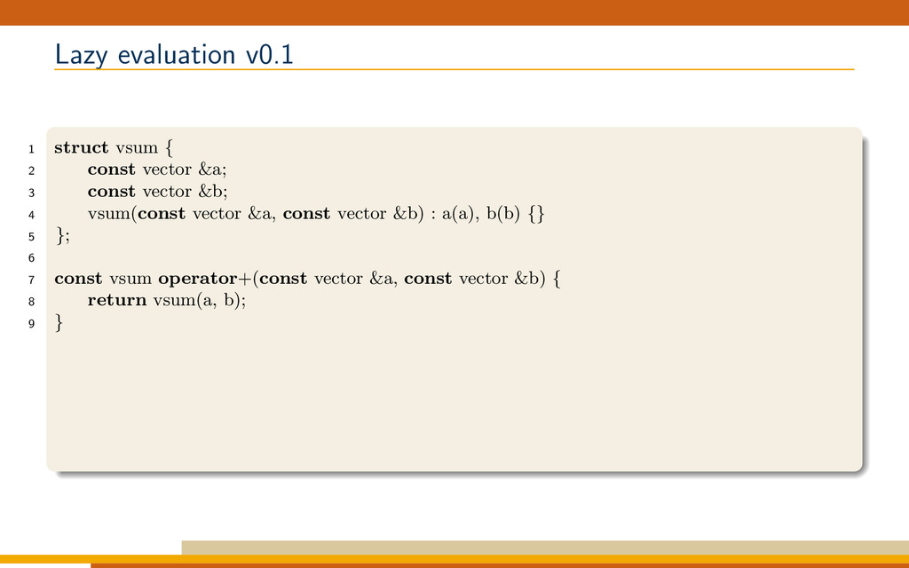 Lazy evaluation v0.1 1 struct vsum { 2 const ve...