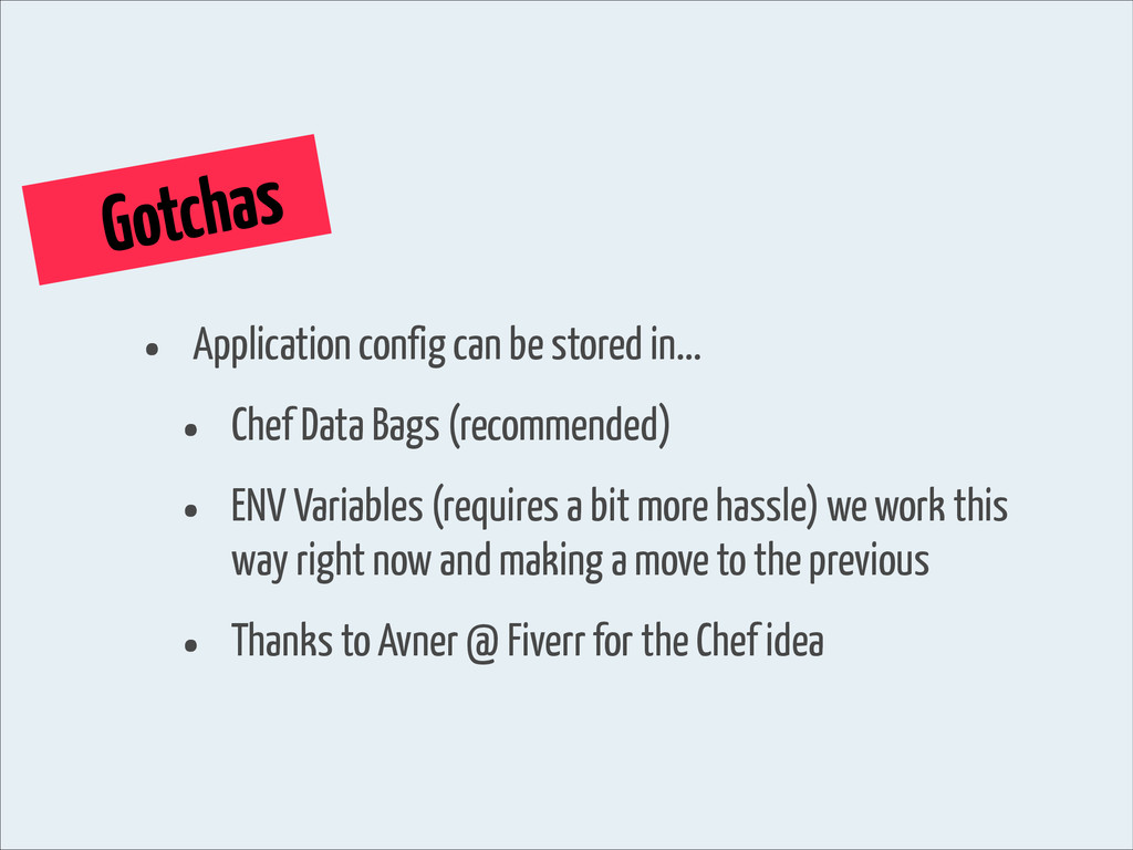 • Application config can be stored in... • Chef...