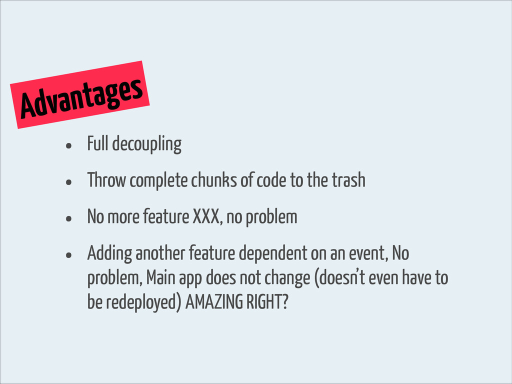 Advantages • Full decoupling • Throw complete c...