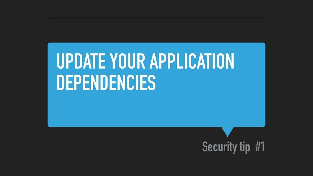 UPDATE YOUR APPLICATION DEPENDENCIES Security t...