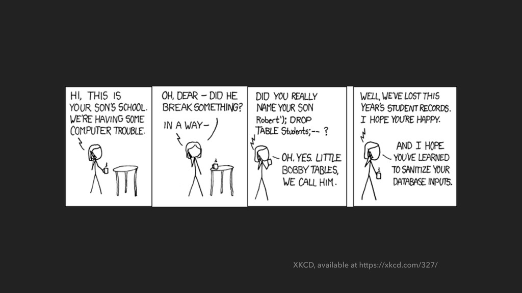 XKCD, available at https://xkcd.com/327/