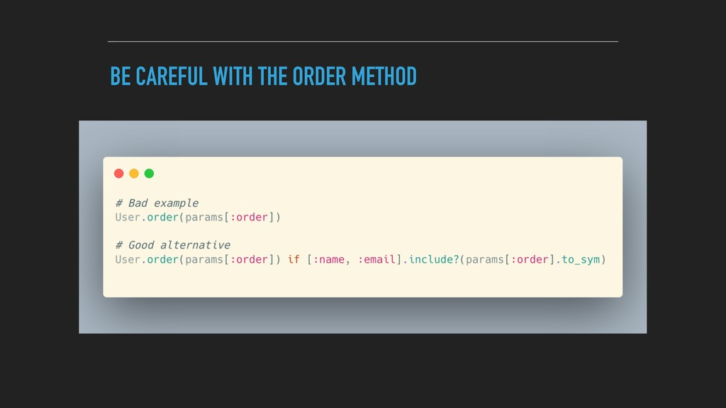 BE CAREFUL WITH THE ORDER METHOD
