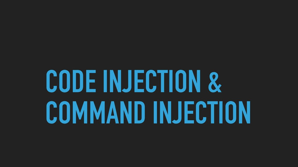 CODE INJECTION & COMMAND INJECTION