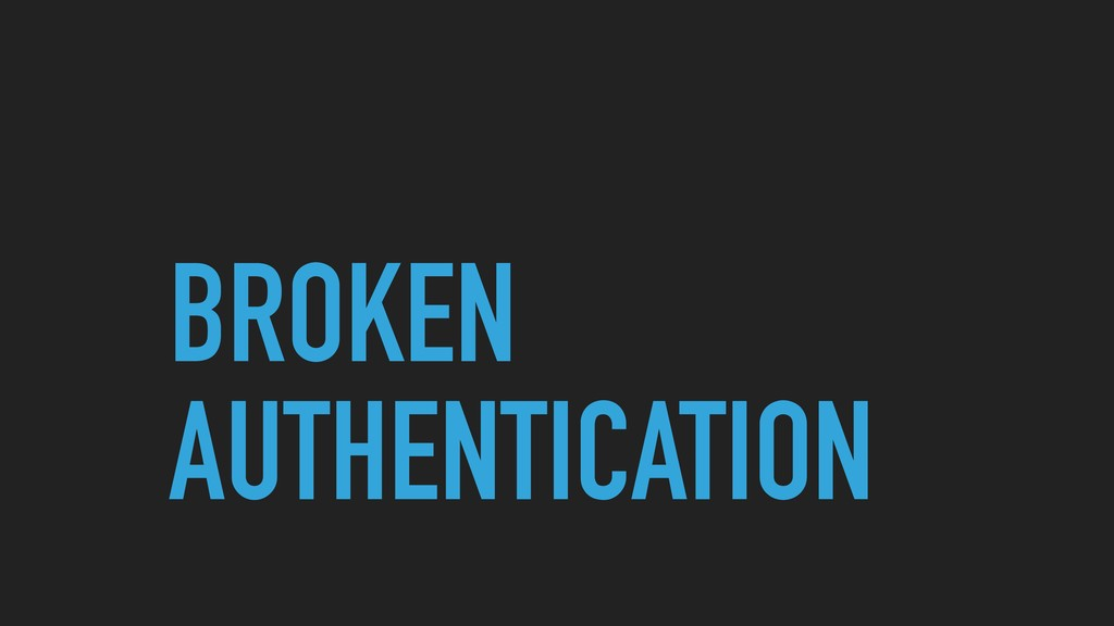 BROKEN AUTHENTICATION