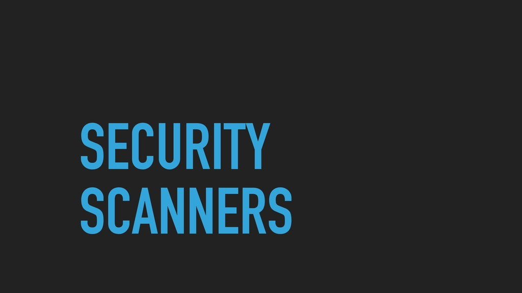 SECURITY SCANNERS