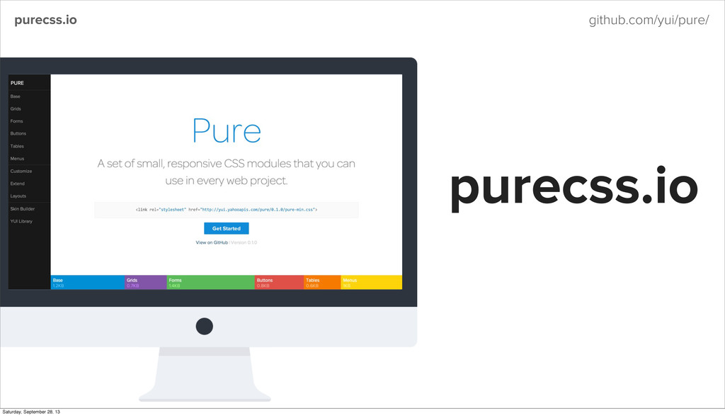 purecss.io github.com/yui/pure/ purecss.io Satu...