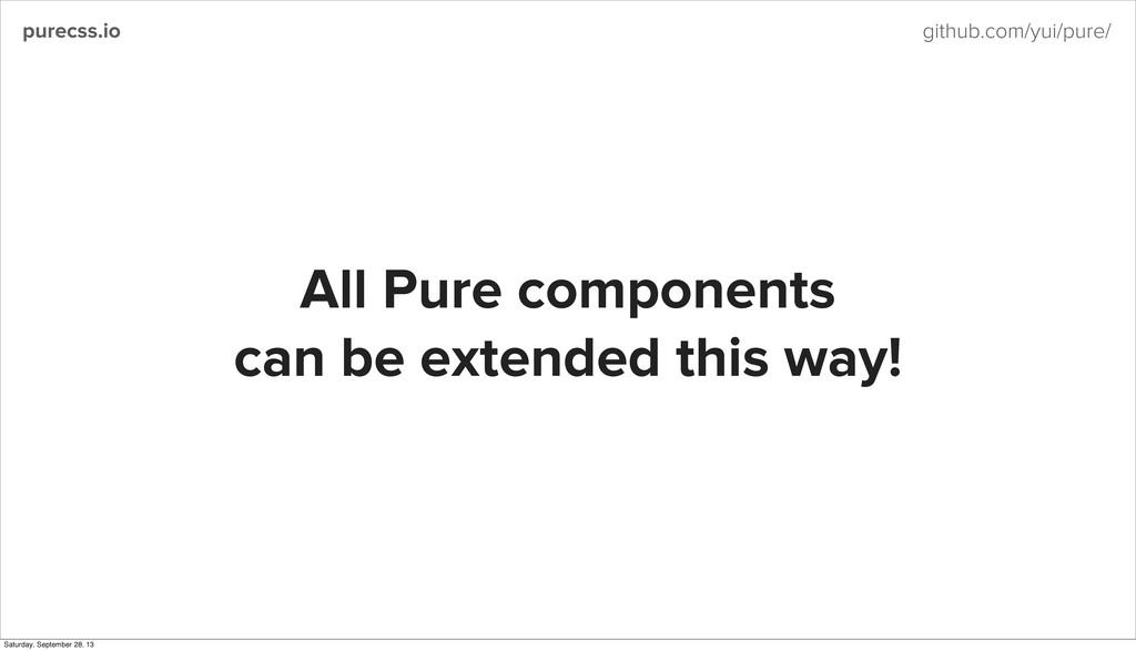 purecss.io github.com/yui/pure/ All Pure compon...