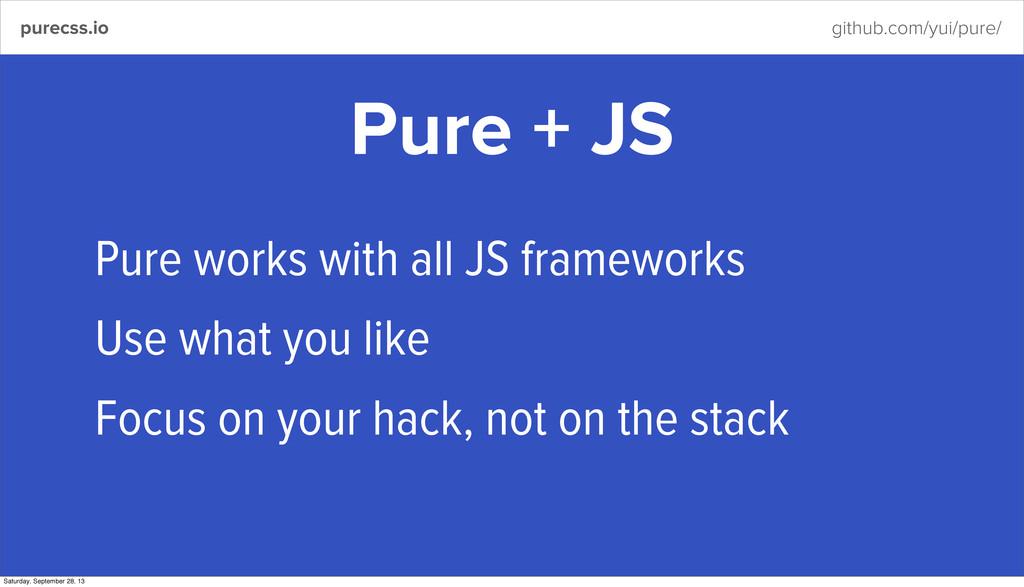 purecss.io github.com/yui/pure/ Pure + JS Pure ...