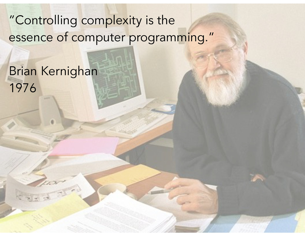 """Controlling complexity is the essence of compu..."