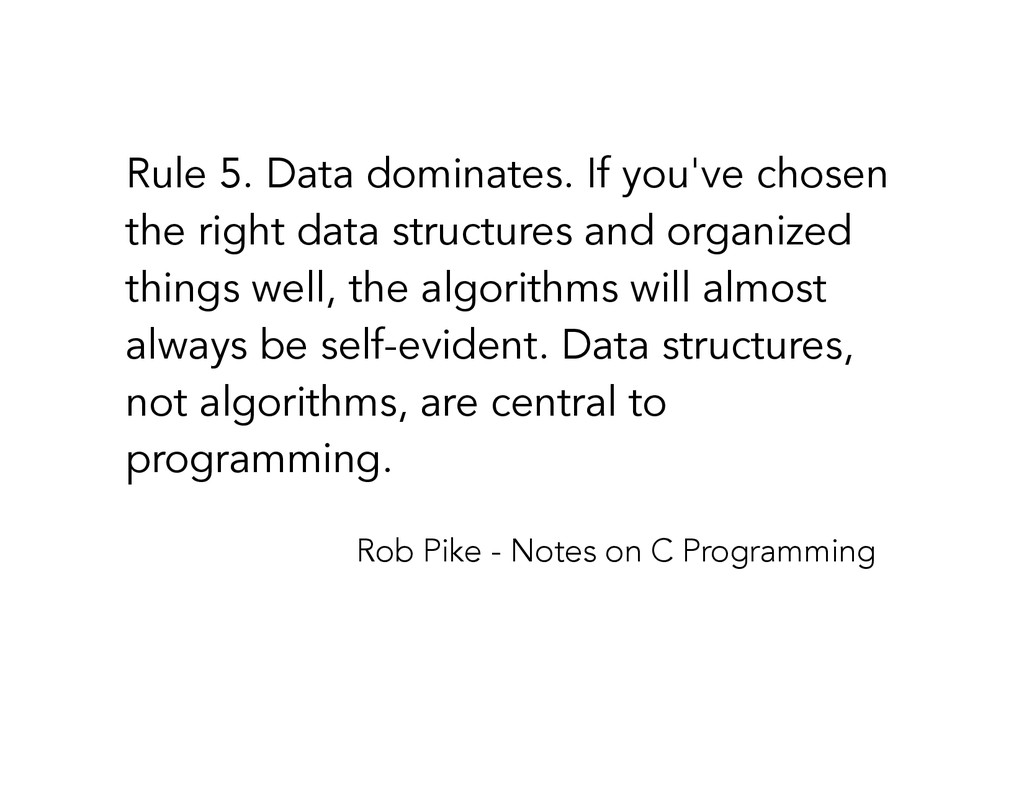 ! Rule 5. Data dominates. If you've chosen the ...