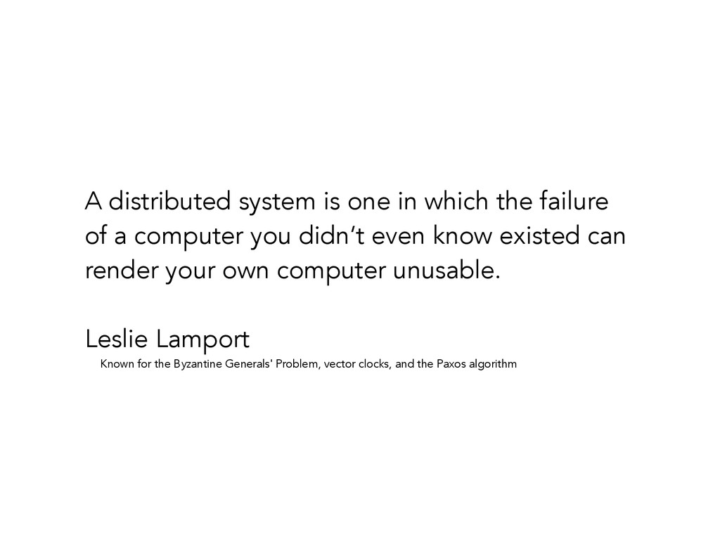 A distributed system is one in which the failur...