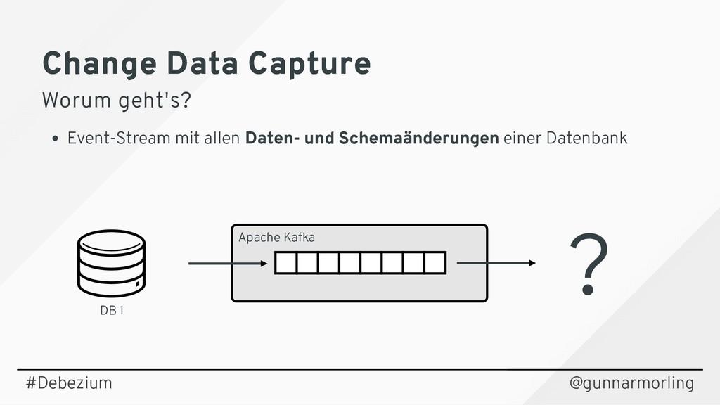Change Data Capture Change Data Capture Worum g...