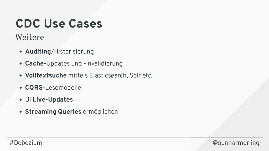 CDC Use Cases CDC Use Cases Weitere Weitere Aud...