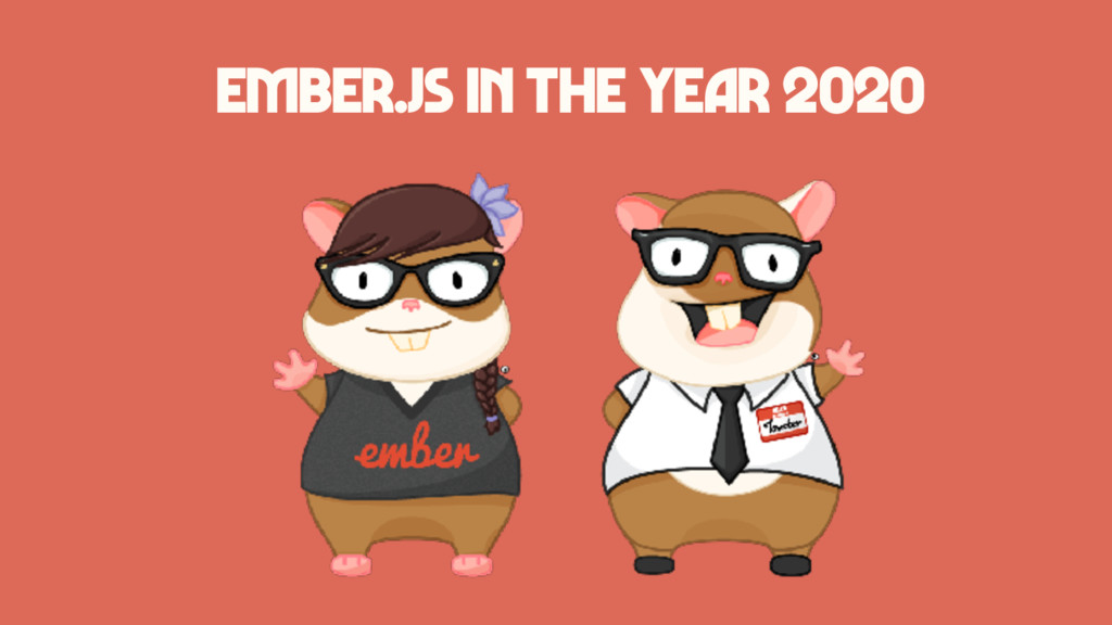 Ember.js in the year 2020