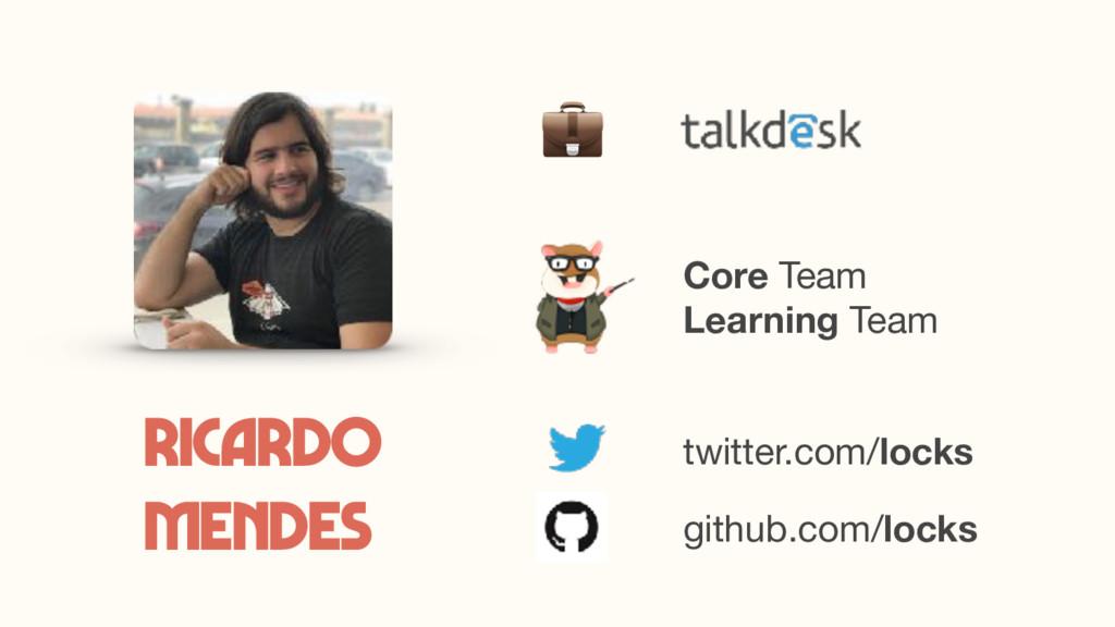 twitter.com/locks Core Team Learning Team Rica...