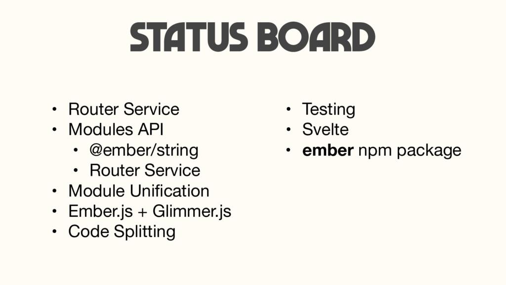 Status Board • Router Service  • Modules API  •...