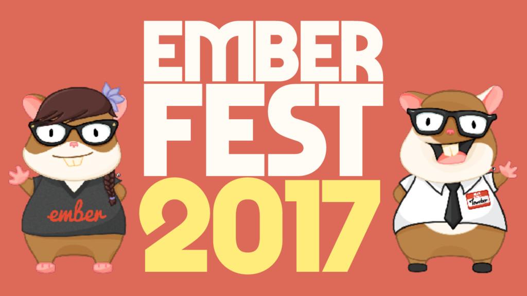Ember Fest 2017