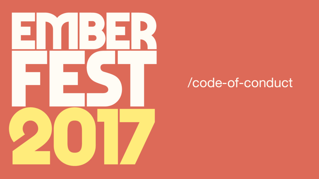 Ember Fest 2017 /code-of-conduct