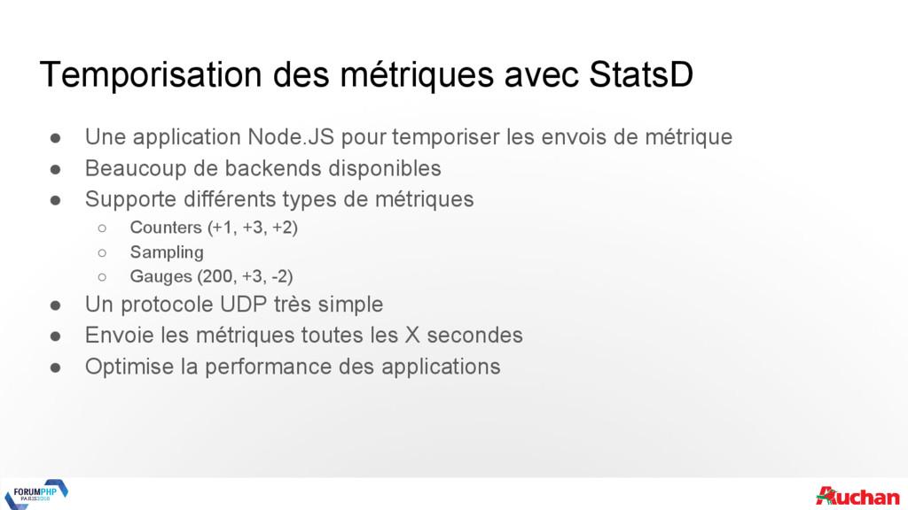 Temporisation des métriques avec StatsD ● Une a...