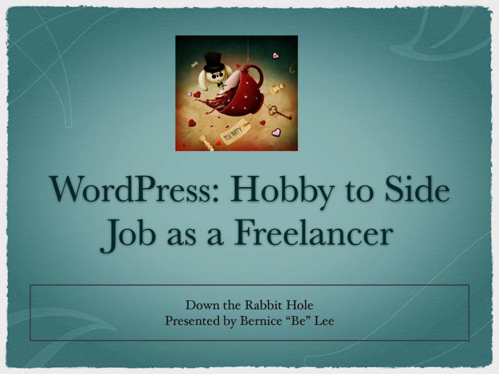 WordPress: Hobby to Side Job as a Freelancer Do...