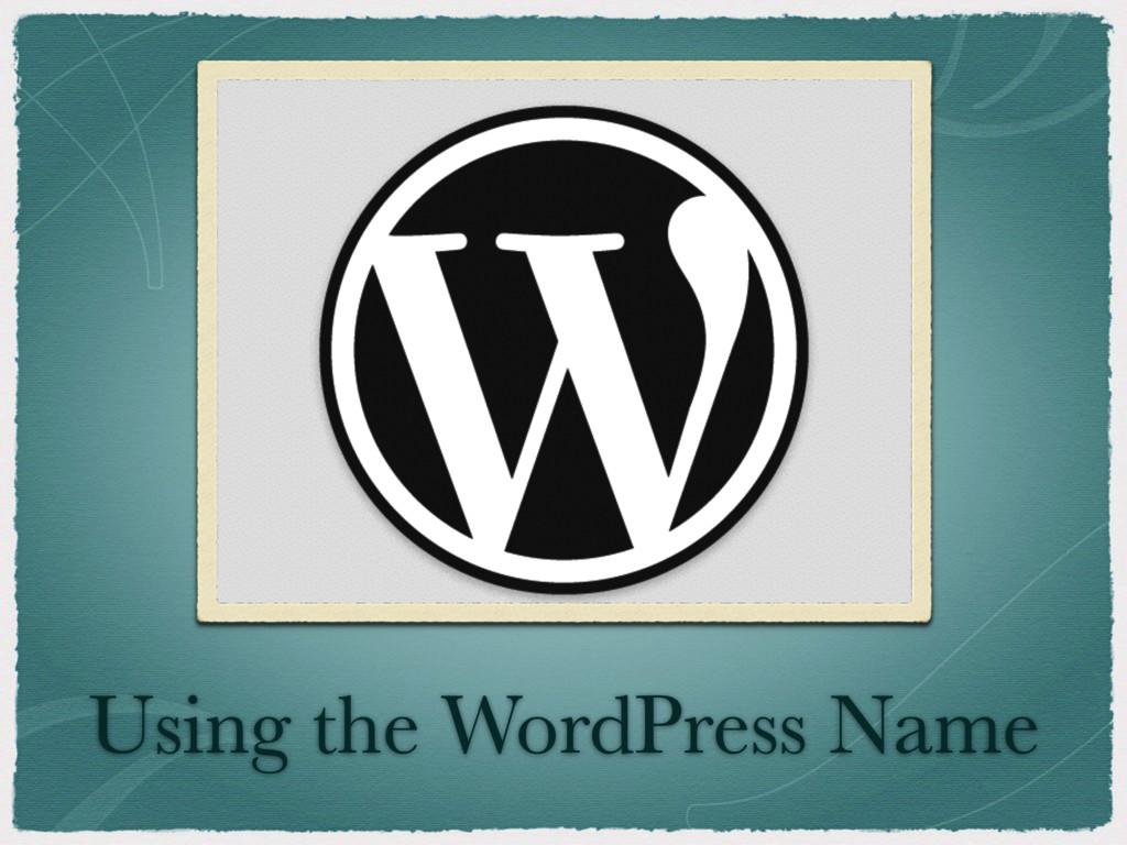 Using the WordPress Name