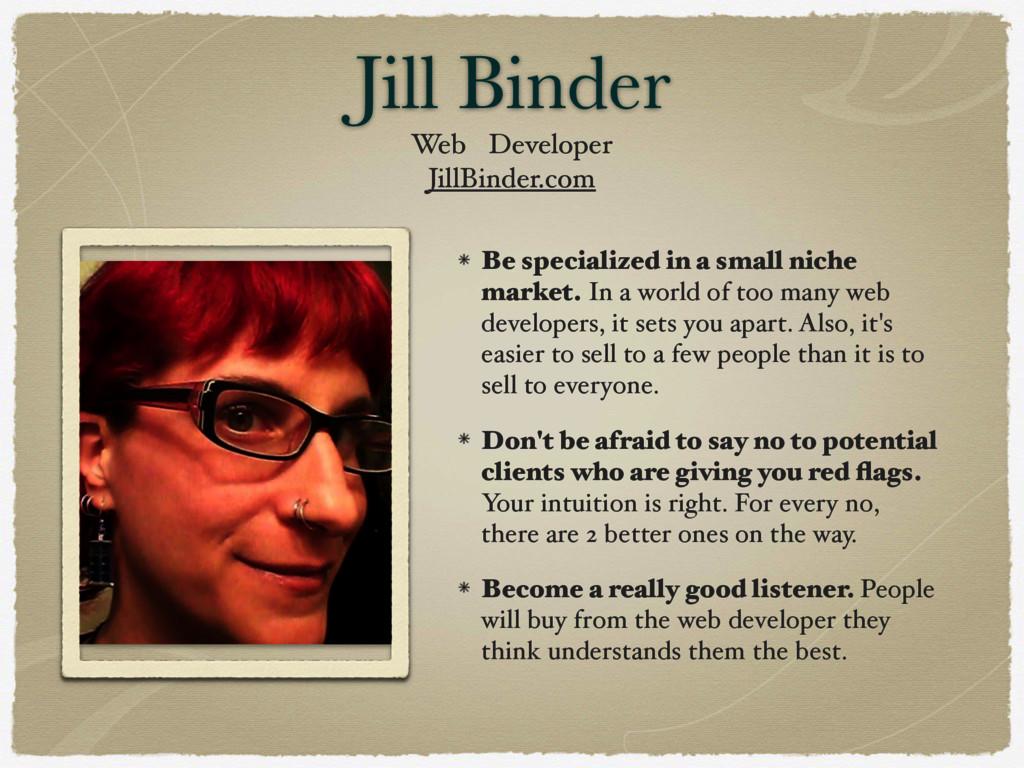 Jill Binder Web Developer JillBinder.com Be spe...