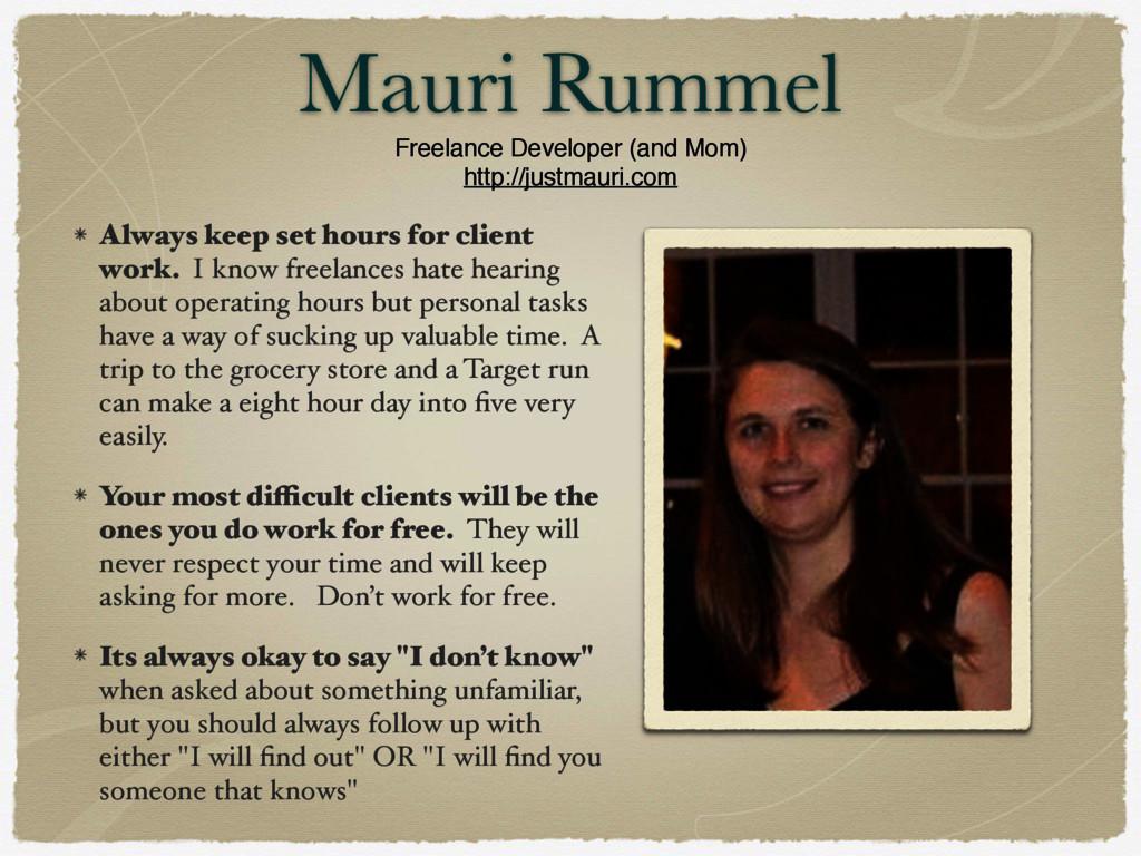 Mauri Rummel Freelance Developer (and Mom) http...