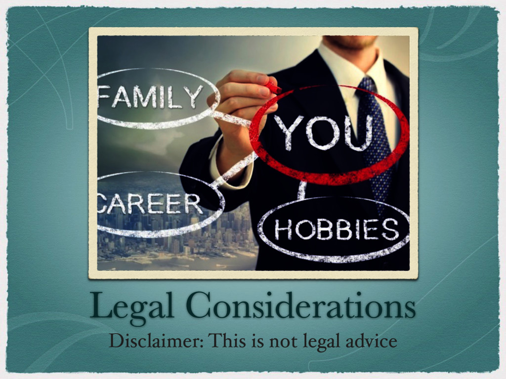 Legal Considerations Disclaimer: This is not le...