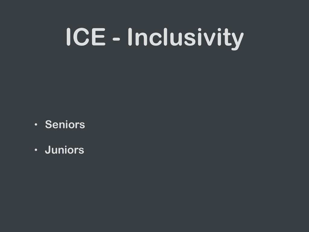 ICE - Inclusivity • Seniors • Juniors