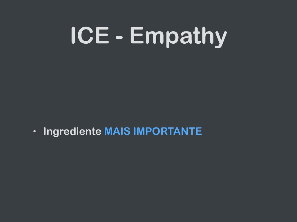 ICE - Empathy • Ingrediente MAIS IMPORTANTE
