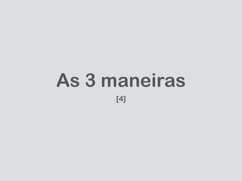 As 3 maneiras [4]