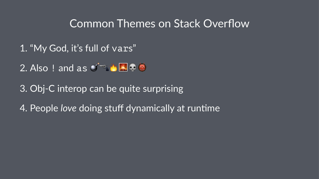 "Common%Themes%on%Stack%Overflow 1. ""My&God,&it's..."