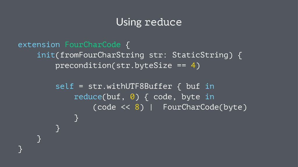 Using&reduce extension FourCharCode { init(from...