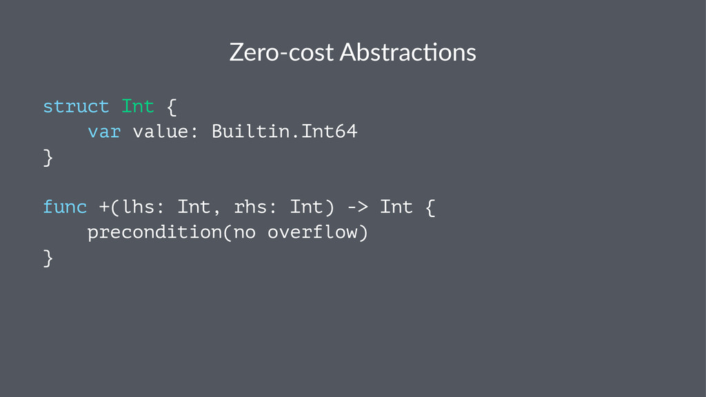 Zero%cost)Abstrac-ons struct Int { var value: B...