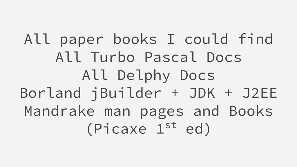 All paper books I could find All Turbo Pascal D...