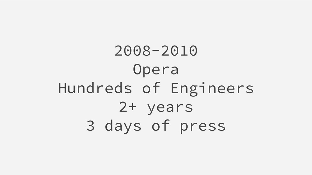 2008-2010 Opera Hundreds of Engineers 2+ years ...