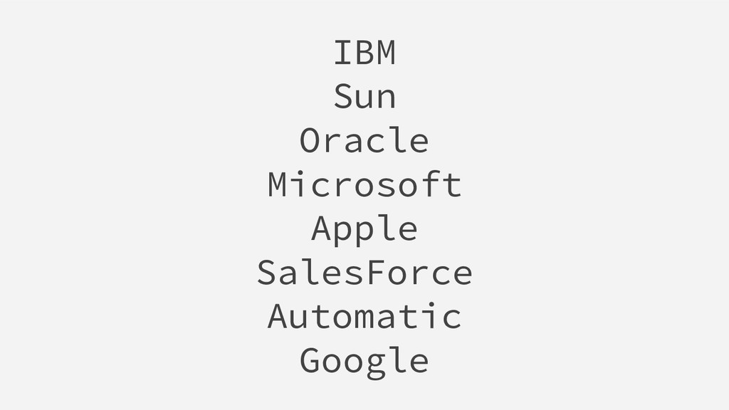 IBM Sun Oracle Microsoft Apple SalesForce Autom...