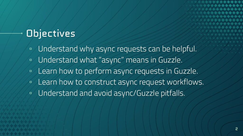 Objectives ▫ Understand why async requests can ...