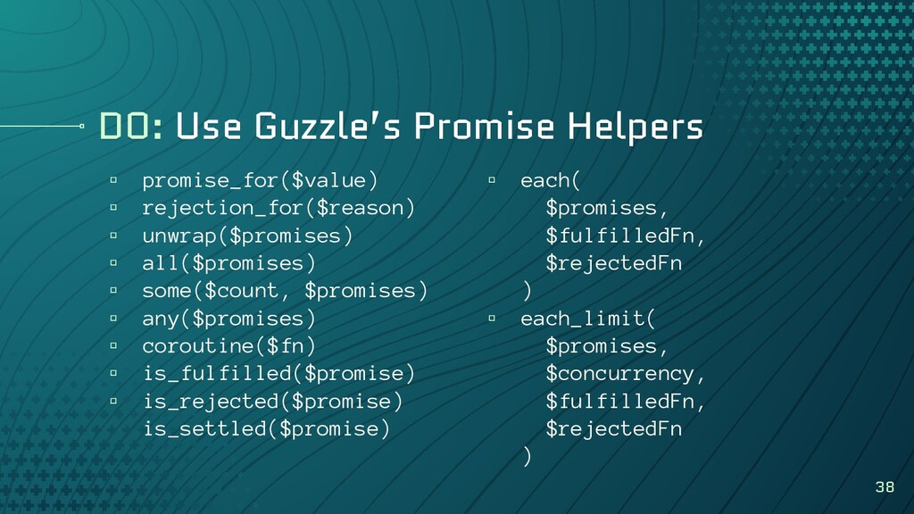 DO: Use Guzzle's Promise Helpers ▫ promise_for(...