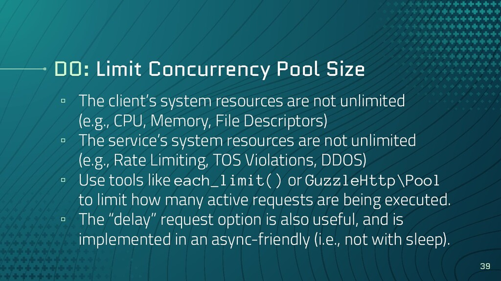 DO: Limit Concurrency Pool Size ▫ The client's ...