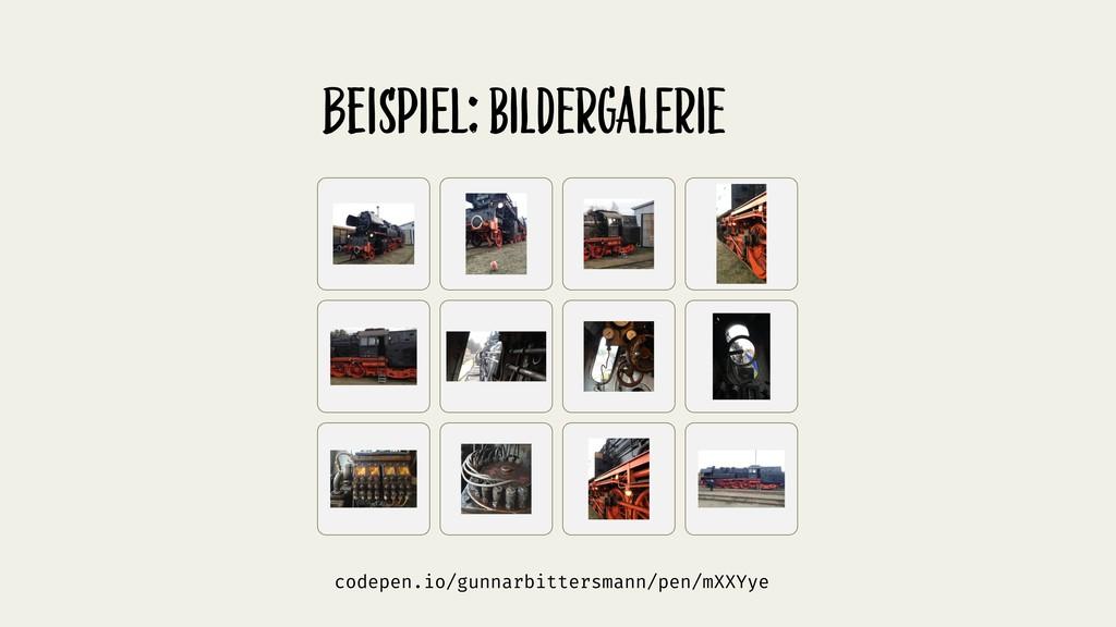 BeispiEl: bildeRgalErie codepen.io/gunnarbitter...