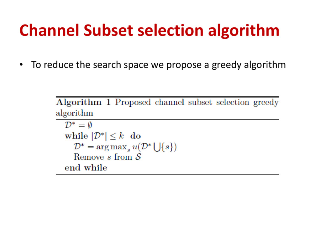 Channel Subset selection algorithm • To reduce ...