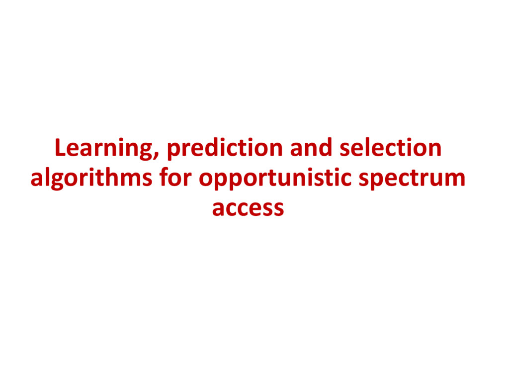 Learning, prediction and selection algorithms f...