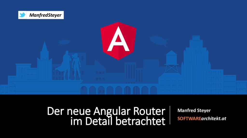 Der neue Angular Router im Detail betrachtet Ma...